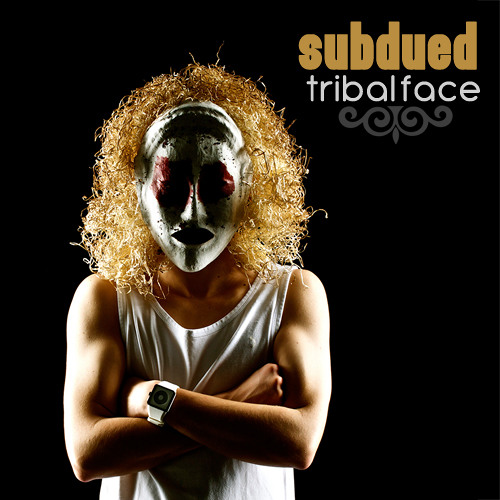 Subdued - Tribal Face [clip]