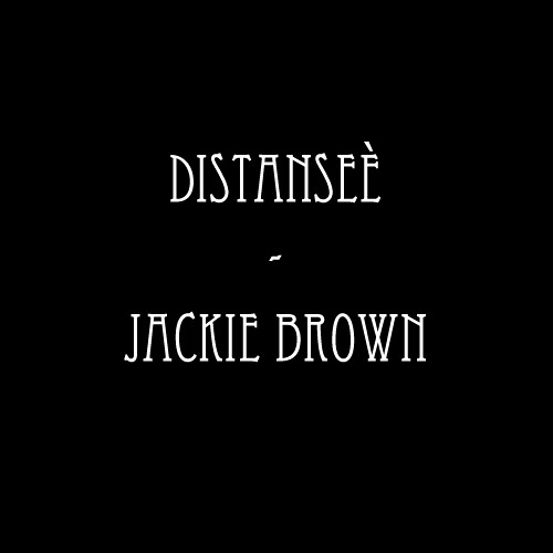 Distanseè - Jackie Brown (remastered may '13)
