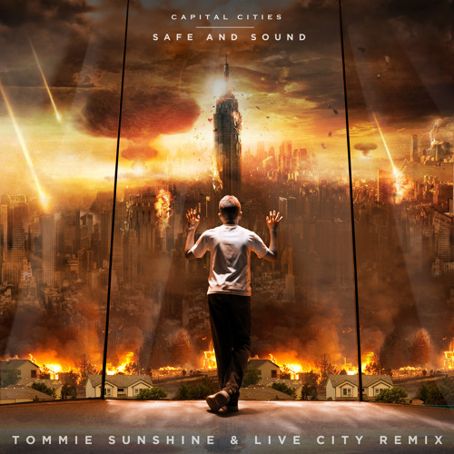 Capital Cities - Safe & Sound (Tommie Sunshine & Live City Remix) [Capitol Records]