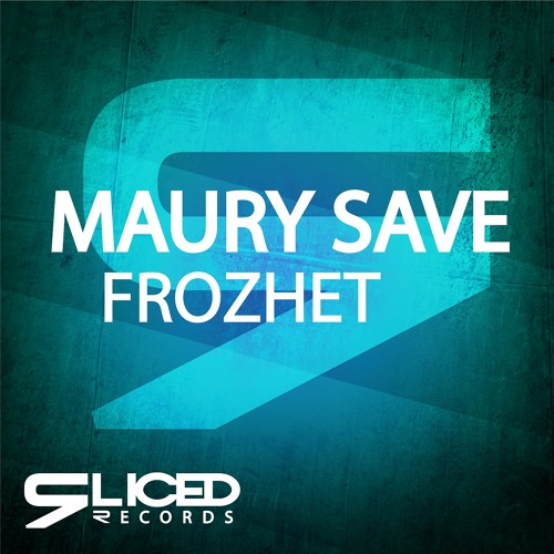 MaurySave - Frozhet [OUT NOW]