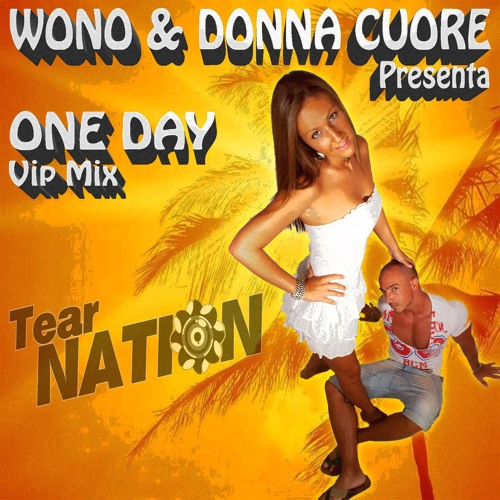 Wono & Donna Cuore - One Day (VIP Mix) (Clip)