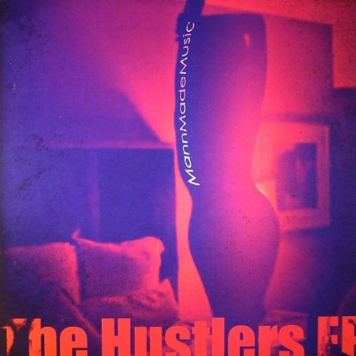 GVR1202 — MannMadeMusic — The Hustlers EP 12""