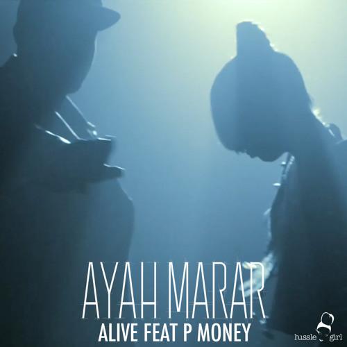 Alive by Ayah Marar ft. P Money (Mizuki Remix)