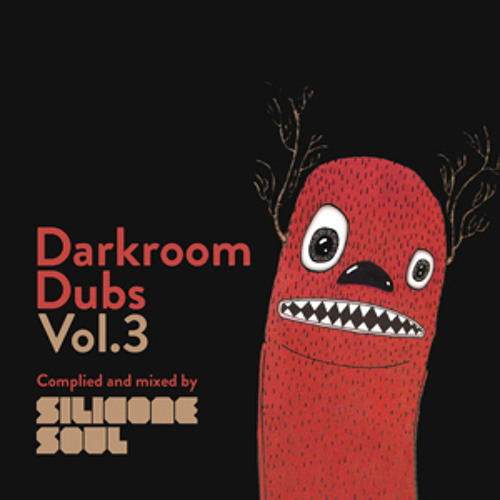 Silicone Soul  - Darkroom Dubs Volume 3; Preview Stream