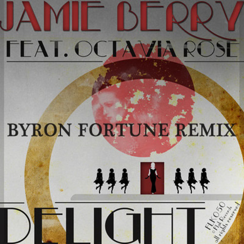 Jamie Berry (ft. Octavia Rose) - Delight (Byron Fortune Mix)