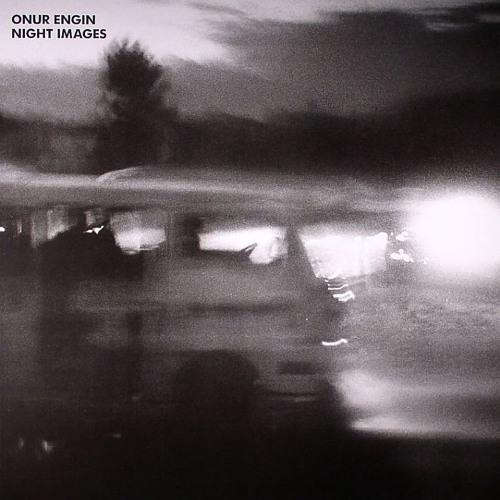 "GVR1204 — Onur Engin — Night Images 12"" w/ Nicholas, Vakula & Volta Cab remixes"