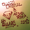Quazicrystal feat Aesop Rock-no fumes