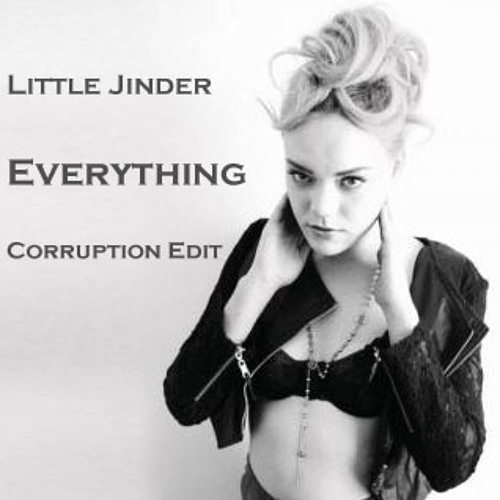 Little Jinder - Everything (Corruption Edit)