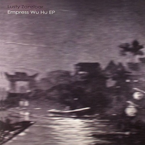 """GVR1206 — Lusty Zanzibar — Empress Wu Hu EP 12"""""""