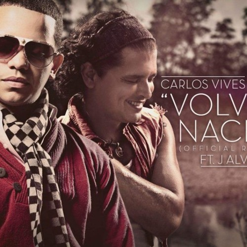 110 Carlos Vive Ft J Alvarez - Volvi a Nacer [ Dj Bill ] Pachanga 2013