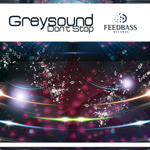 Greysound - Don`t Stop (Single) FeedBass Records [Teaser]