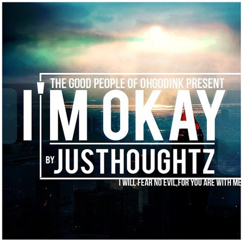 JusThoughtZ - I'm Okay