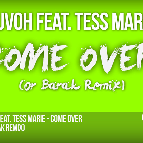 Duvoh feat. Tess Marie - Come Over (Or Barak Remix) [FREE DOWNLOAD]
