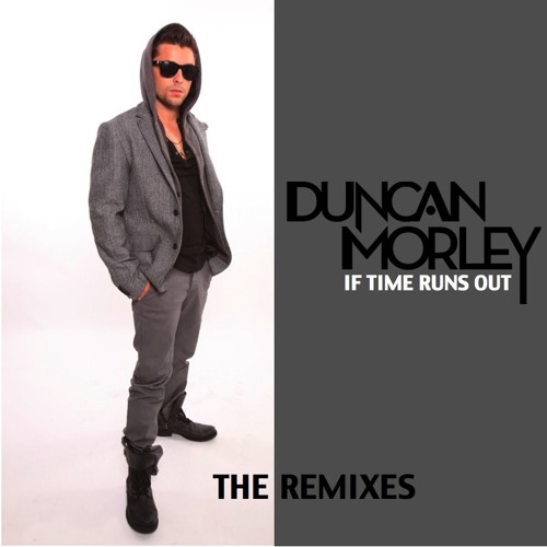 Duncan Morley-If Time Runs Out (StoneBridge Radio Mix)