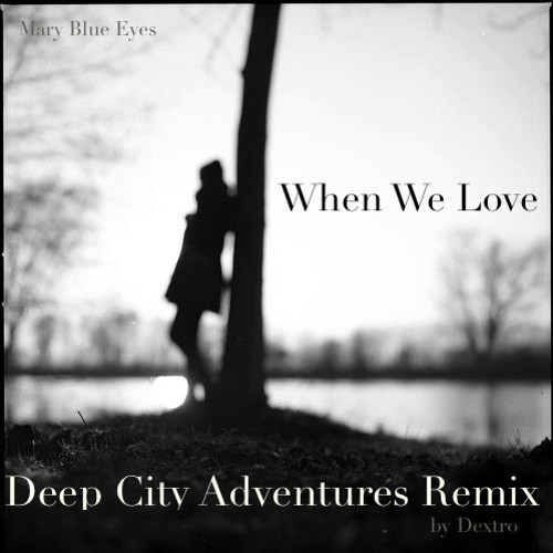 When We Love by Hugo Rizzo & DJ Dextro feat. Glamysh (Deep City Adventures Remix)