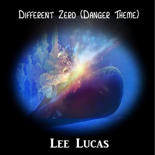 Lee Lucas - Different Zero (Danger Theme)