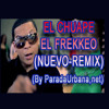 El Chuape Ft Kalimete - El Frekkeo ( REMIX by WwW.[paradaurbana.net)