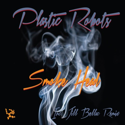 Plastic Robots - Smoke Head (Original mix) Cut - ON BEATPORT -