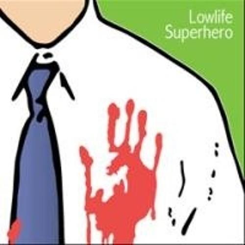 Lowlife Superhero