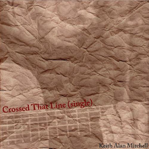 CrossedThatLine-KeithAlanMitchell