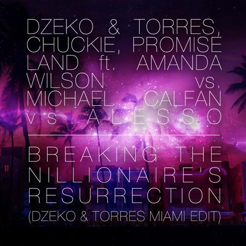 Breaking The Nillionaire's Resurrection (Dzeko & Torres UMF Edit)