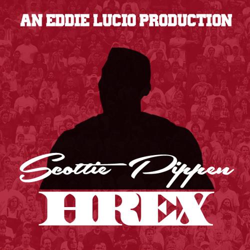 Scottie Pippen - HRex (Prod. by Eddie Lucio)