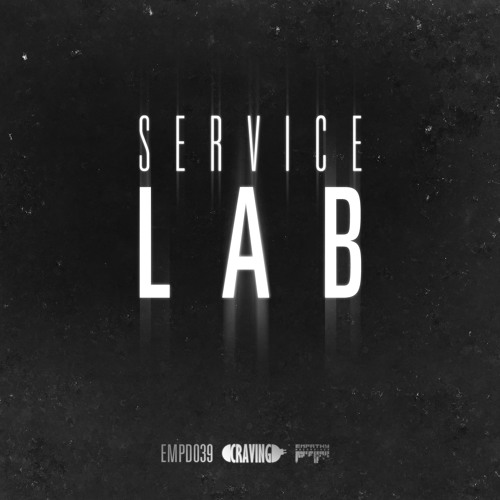 *OUT SOON* [EMPD039] SERVICE LAB - THE 'CRAVING' EP - TILL BALISTIC (WILLIAM BREAKSPEAR REMIX)