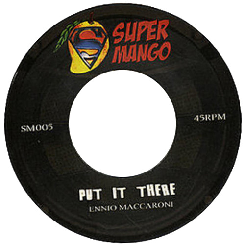 "Put It There - Ennio Maccaroni - 7"" vinyl on Super Mango Records"