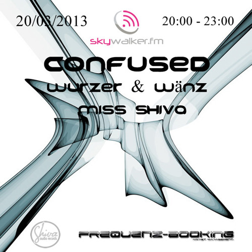 Miss Shiva guest Mix@ Confused on Skywalker.fm 20 03 2013