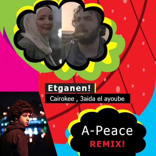 Cairokee Ft.Ayda El Ayoubi - Etgannen (A-Peace Remix)