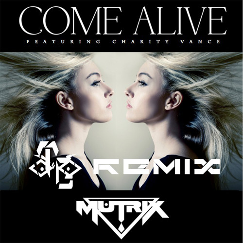 Mutrix ft. Charity Vance // Come Alive (Taylor Grader Remix) FREE DOWNLOAD!!