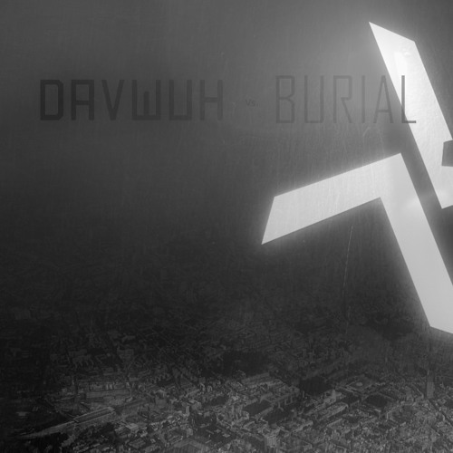 Davwuh vs. Burial - Distant Lights (full Burial remix album for free @ facebook.com/davwuh)