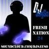 DJ SaySo - Fresh Nation 24 | ft. New Music from Mali Music & Da' T.R.U.T.H