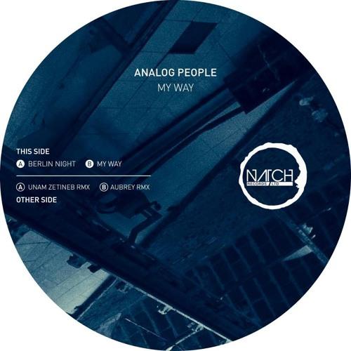 Analog People My WAY + (rmx Aubrey & Unam Z) LTD 003 Natch Records