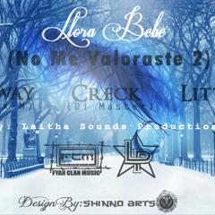 Llora BeBe- No Me Valorastes 2- Creck Di Master Lil D & Stti Bway(L.S.P)
