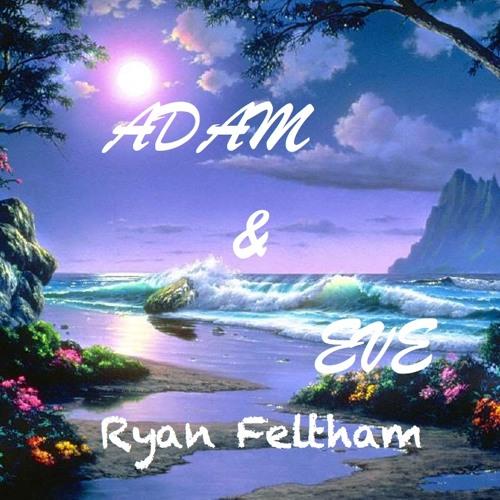 Ryan Feltham - Adam & Eve (Original)