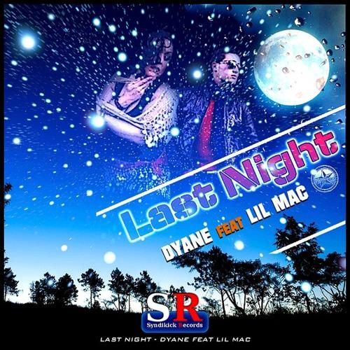LAST NIGHT - DYANE FEAT LIL MAC
