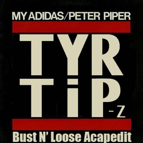 My Adidas (TiP-Z & TYR Remix)(Bust N' Loose Acapedit)