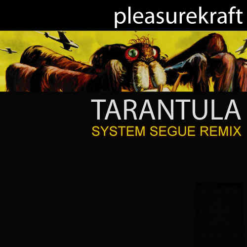 Pleasurekraft - Tarantula (System Segue Remix)