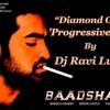 Diamond Girl-(Baadshah)- Progressive Mix-[Dj Ravi Lucky]