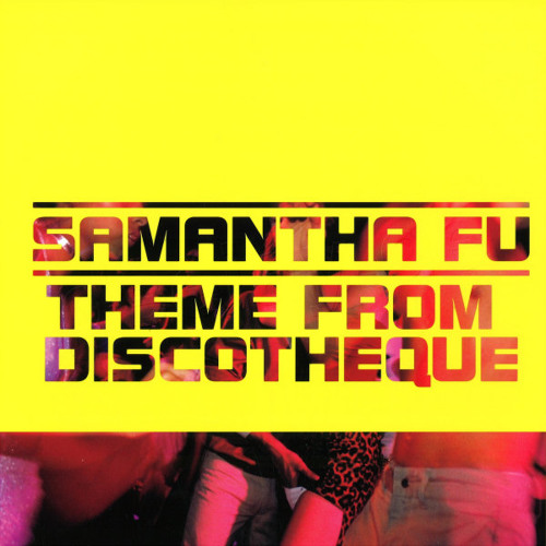 Samantha Fu - Theme From Discotheque (B-Side)