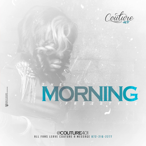 In the Morning Freestyle- @couture401