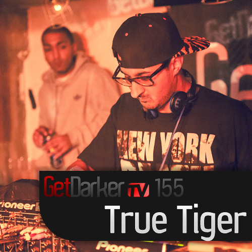 True Tiger - GetDarkerTV 155 (6th Sept 2012)