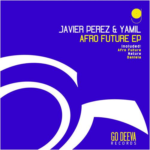 Javier Perez , Yamil - Afro Future (Original Mix) 128k [Go Deeva]