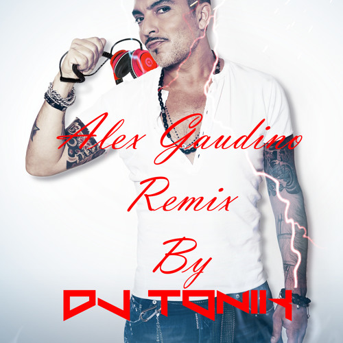 N°6 Alex Gaudino Remix by DJ TONIK 2013