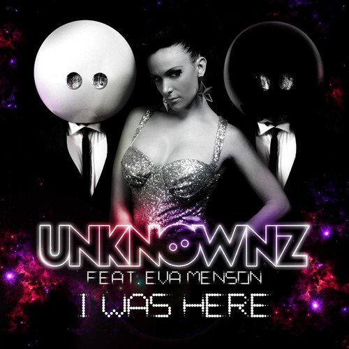 PREVIEW !!! Unknownz Feat. Eva Menson - I Was Here (Mike Rabbit Remix) OUT 03/04/13