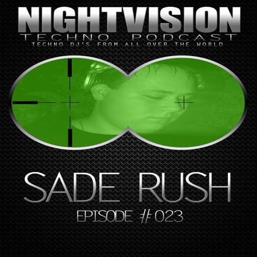 Sade Rush [HU] - NightVision Techno PODCAST 23 pt1