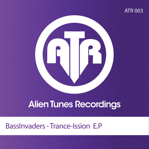 BassInvaders - Trance-Ission  [ Alien Tunes Recordings ]
