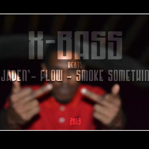 Jaden' x Flow - Smoke Somethin (Prod. X-Bass)