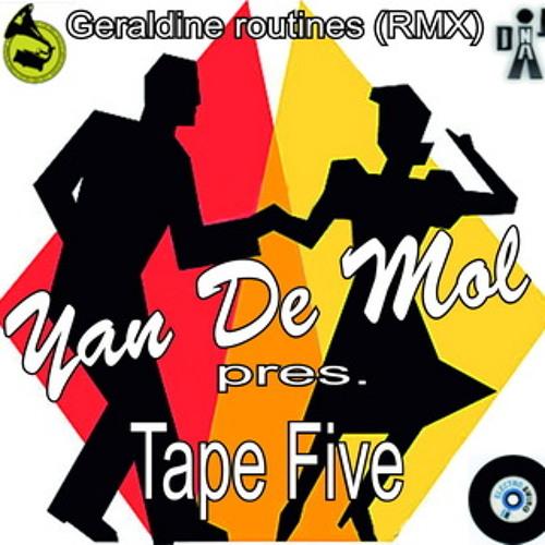 Yan De Mol pres.Tape Five - Geraldine routines